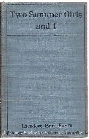 Two Summer Girls and I: Sayre, Theodore Burt