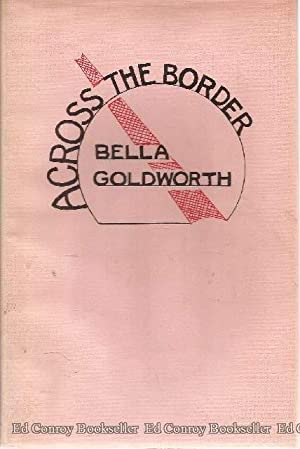 Across The Border Short Stories: Goldworth, Bella *Author SIGNED/INSCRIBED!*