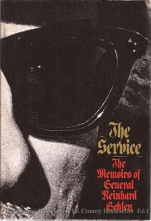 The Service The Memoirs of General Reinhard Gehlen: Gehlen, Reinhard