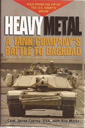 Heavy Metal A Tank Company's Battle to Baghdad: Conroy, Jason with Ron Martz *Author SIGNED/...