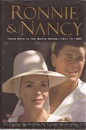 Ronnie & Nancy Their Path to the White House 1911 to 1980: Colacello, Bob *Author SIGNED!*