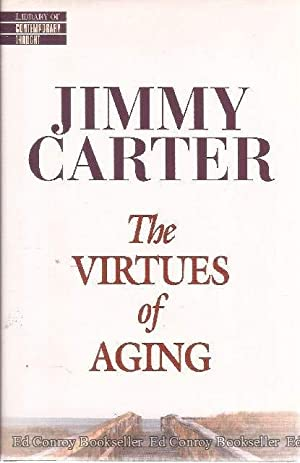 The Virtues Of Aging: Carter, Jimmy *Author SIGNED!*