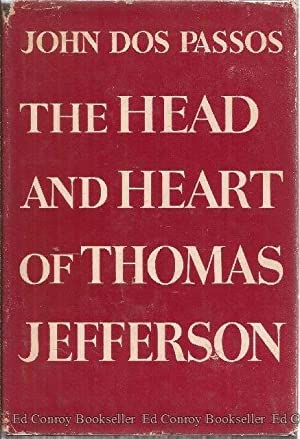 The Head and Heart of Thomas Jefferson: Dos Passos, John