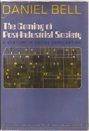 The Coming Of Post-Industrial Society A Venture in Social Forecasting: Bell, Daniel