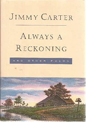 Always a Reckoning and Other Poems: Carter, Jimmy *Author SIGNED!*