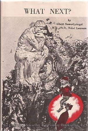 What Next?!: Szent-Gyorgyi, Albert M.D.,