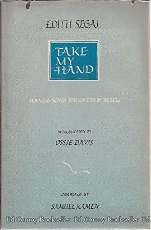 Take My Hand Poems & Songs For Lovers & Rebels: Segal, Edith *Author SIGNED/INSCRIBED!*