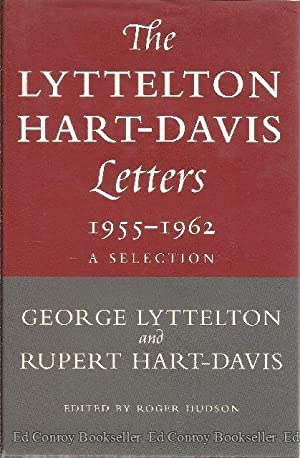 The Lyttelton Hart-Davis Letters A Selection Correspondence of George Lyttelton and Rupert ...