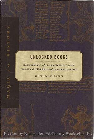 Magic in History Unlocked Books Manuscripts Of Learned Magic In The Medieval Libraries of Central ...