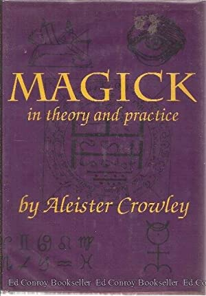 Magick In Theory And Practice: Crowley, Aleister