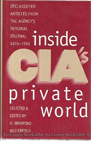 Inside CIA'S Private World Declassified Articles from the Agency's Internal Journal, 1955...