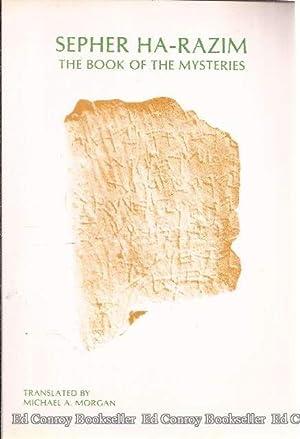 Sepher Ha-Razim The Book of the Mysteries: Ha-Razim, Sepher