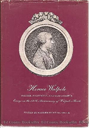 Horace Walpole Writer, Politician, And Connoisseur Essays on the 250th Anniversay of Walpole's...