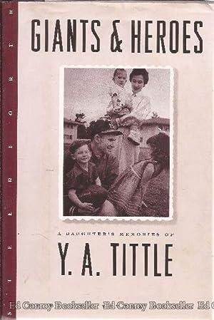 Giants & Heroes A Daughter's Memories of Y. A. Tittle: De Laet, Dianne Tittle *Author ...