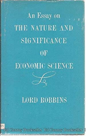 An Essay On The Nature & Significance Of Economic Science: Robbins, Lionel