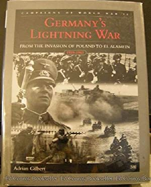 The Campaigns Of World War II Germany's Lightning War: Gilbert, Adrian