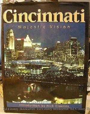 Cincinnati Majestic Vision: Clooney, Nick Introduction