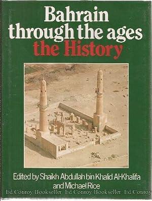 Bahrain through the Ages The History: Khalid al-Khalifa, Shaikh Abdullah bin and Michael Rice, ...