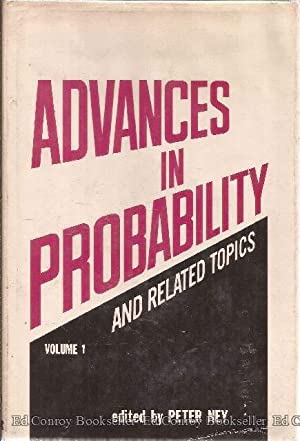 Advances in Probability and Related Topics: Ney, Peter Editor