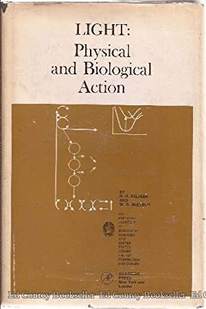 Light: Physical and Biological Action: Seliger, Howard H.