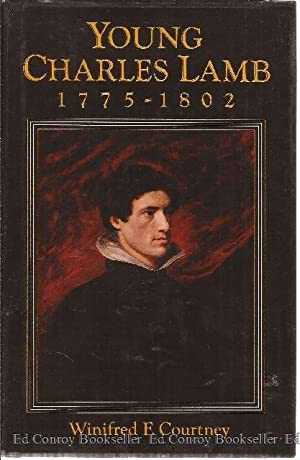 Young Charles Lamb 1775-1802: Courtney, Winifred F. *Author SIGNED/INSCRIBED!*