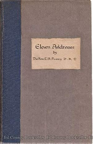 Eleven Addresses During A Retreat Of The Companions Of The Love Of Jesus: Pusey, Rev. E. B.
