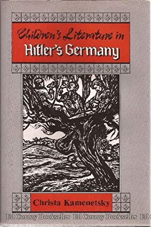 Children's Literature In Hitler's Germany The Cultural Policy of National Socialism: ...