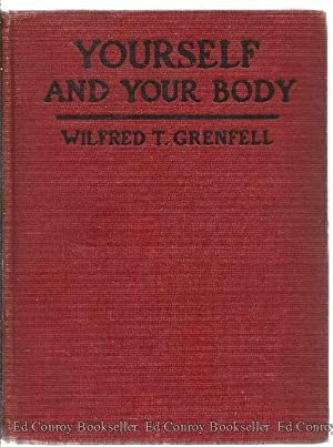 Yourself And Your Body: Grenfell, Wilfred *Author SIGNED!*