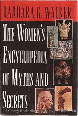 The Woman's Encyclopedia Of Myths And Secrets: Walker, Barbara G.