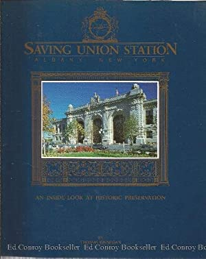 Saving Union Station An Inside Look At Historic Preservation: Finnegan, Thomas *Author SIGNED/...