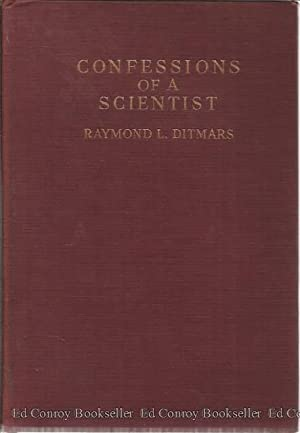 Confessions Of A Scientist: Ditmars, Raymond L.