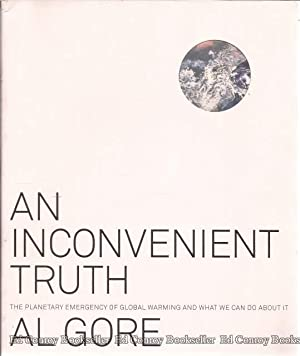 An Inconvenient Truth The Planetary Emergency of: Gore, Al *Author