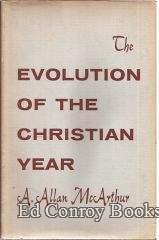 The Evolution of the Christian Year: McArthur, A. Allan