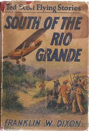 South Of The Rio Grande: Dixon, Franklin W.