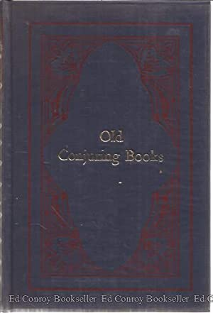 Old Conjuring Books A Bibliographical And historical Study With a Supplementary Check-List: Hall, ...