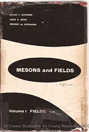 Mesons and Fields *2 Volumes*: Schweber, Silvan S. & Hans A. Bethe and Frederic De Hoffmann
