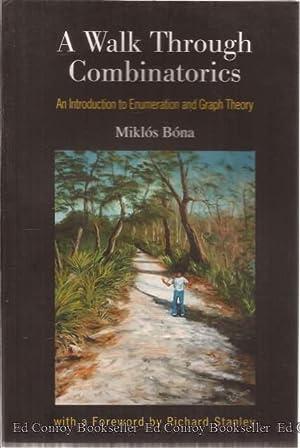A Walk Through Combinatorics An Introduction to: Bona, Miklos
