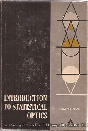 Introduction to Statistical Optics: O'Neill, Edward