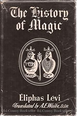 The History of Magic Includint a Clear And Precise Exposition Of Its Procedure, Its Rites And Its ...