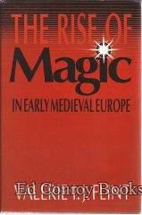 The Rise Of Magic In Early Medieval Europe: Flint, Valerie I. J.