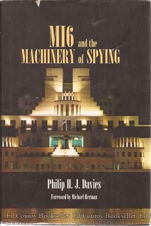MI6 and the Machinery Of Spying: Davies, Philip H. J.