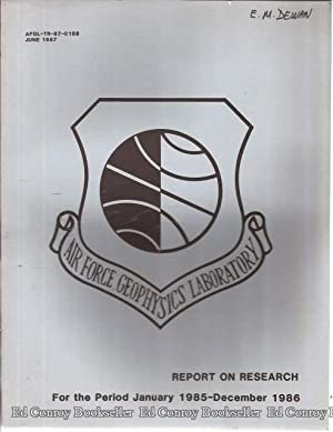 Report on Research at AFGL January 1985-December 1986: McGinty, Alice B. Editor