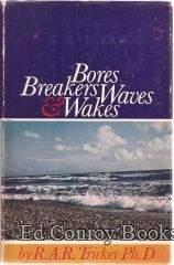 Bores, Breakers, Waves and Wakes An Introduction to the Study of Waves on Water: Tricker, R. A. R.