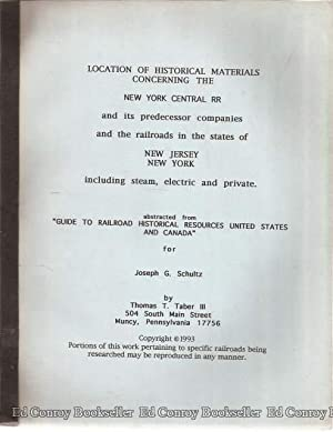 Location Of Historical Materials Concerning The New York Central RR and its predecessor companies: ...
