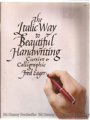 The Italic Way to Beautiful Handwriting Cursive: Eager, Fred