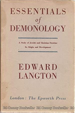 Essentials Of Demonology A Study of Jewish and Christian Doctrine Its Origin and Development: ...