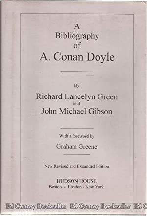 A Bibliography of A. Conan Doyle: Green, Richard Lancelyn and John Michael Gibson