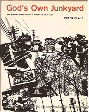 God's Own Junkyard The planned deterioraton of: Blake, Peter