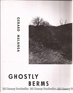 Ghostly Berms: Malanga, Gerard