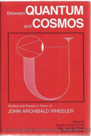 Between Quantum and Cosmos Studies and Essays in Honor of John Archibald Wheeler: Zurek, Wojciech ...